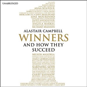 Alistair Campbell Winners and how they succeed