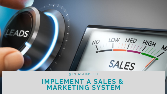 Image 5 Reasons to Implement a Sales & Marketing System