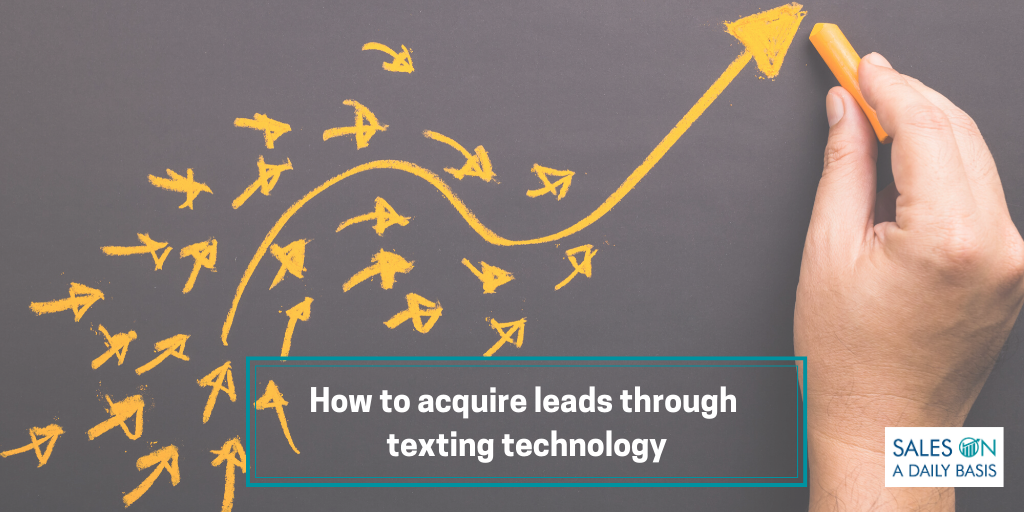 How To Acquire Leads Through Texting Technology